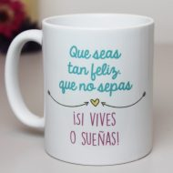 Taza que seas tan feliz Original Custom